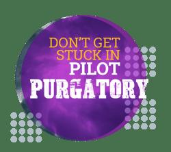LDNAM-408 blog-3 Challenges Pilot Purgatory
